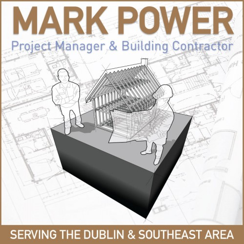 Mark Power: Project Manager & Building Contractor - Kilanerin